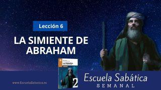 Escuela Sabática | Lección 6 | La simiente de Abraham | 2do. Trimestre 2021