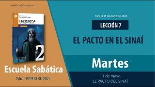 Escuela Sabática   Martes 11 de mayo del 2021   El pacto del Sinaí   Lección Adultos