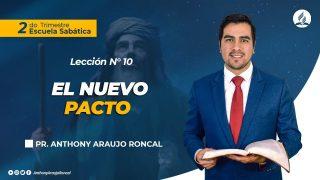 Lección 10 | El nuevo Pacto | Escuela Sabática Pr. Anthony Araujo