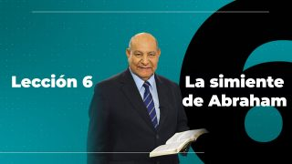 Lección 6   La simiente de Abraham   Escuela Sabática Pr. Alejandro Bullón