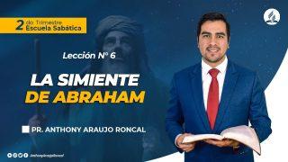 Lección 6 | La simiente de Abraham | Escuela Sabática Pr. Anthony Araujo