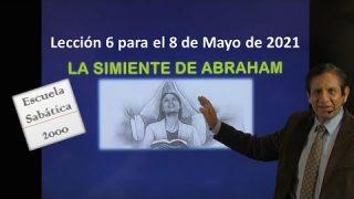 Lección 6   La simiente de Abraham   Escuela Sabática 2000