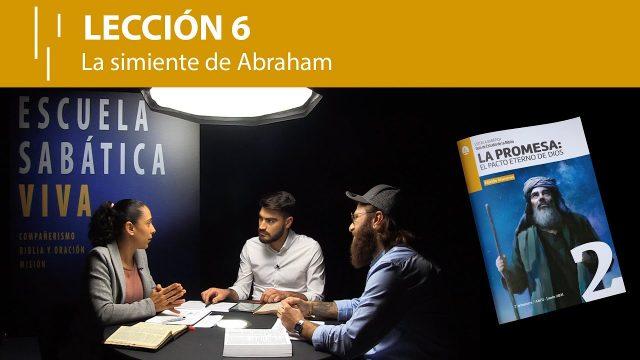 Lección 6   La simiente de Abraham   Escuela Sabática Viva