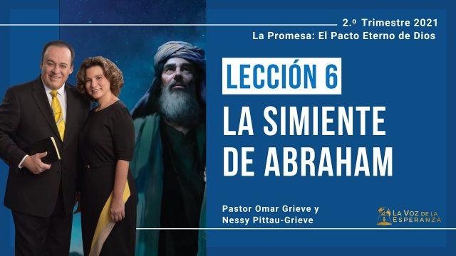 Lección 6   La simiente de Abraham   Escuela Sabática Pr. Omar Grieve