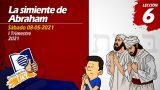 Lección 6 | La simiente de Abraham | Escuela Sabática LIKE