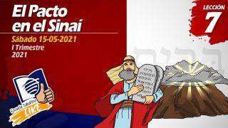 Lección 7 | El Pacto en el Sinaí | Escuela Sabática LIKE