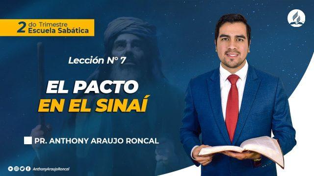 Lección 7   El pacto en el Sinaí   Escuela Sabática Pr. Anthony Araujo