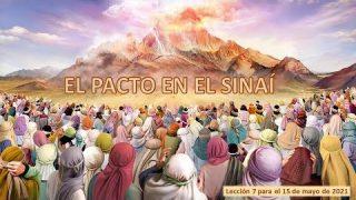 Lección 7 | El pacto en el Sinaí | Escuela Sabática Fustero