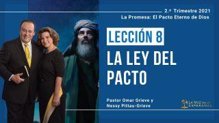 Lección 8   La Ley del Pacto   Escuela Sabática Pr. Omar Grieve