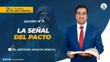Lección 9 | La señal del Pacto | Escuela Sabática Pr. Anthony Araujo