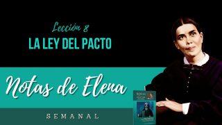 Notas de Elena | Lección 8 | La Ley del Pacto | Escuela Sabática