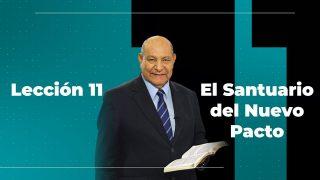Comentario   Lección 11   El Santuario del Nuevo Pacto   Escuela Sabática Pr. Alejandro Bullón
