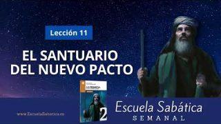 Escuela Sabática | Lección 11 | El Santuario del nuevo Pacto | Lección Semanal