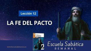 Escuela Sabática | Lección 12 | La fe del pacto | Lección Semanal