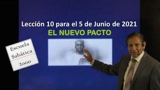 Lección 10   El nuevo Pacto   Escuela Sabática 2000