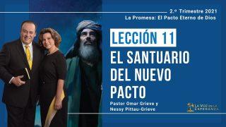 Lección 11   El Santuario del Nuevo Pacto   Escuela Sabática Pr. Omar Grieve