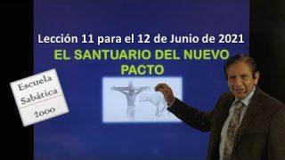 Lección 11   El santuario del nuevo pacto   Escuela Sabática 2000