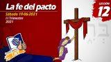 Lección 12 | La Fe del Pacto | Escuela Sabática LIKE