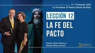 Lección 12   La fe del pacto   Escuela Sabática Pr. Omar Grieve