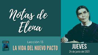 Notas de Elena   Jueves 24 de junio del 2021   Nuevo pacto y misión   Escuela Sabática