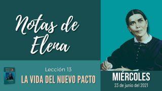 Notas de Elena   Miércoles 23 de junio del 2021   El nuevo pacto y la vida eterna   Escuela Sabática