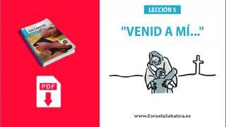 """PDF   Lección 5   """"Venid a mí…""""   Escuela Sabática"""
