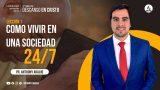 Lección 1 | Cómo vivir en una sociedad 24/7 | Escuela Sabática Pr. Anthony Araujo