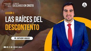 Lección 3 | Las raíces del descontento | Escuela Sabática Pr. Anthony Araujo