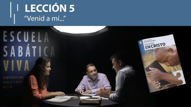 """Lección 5   """"Venid a mí…""""   Escuela Sabática Viva"""