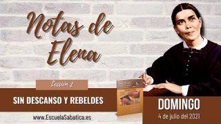 Notas de Elena   Domingo 4 de julio del 2021   Agitación en el desierto   Escuela Sabática