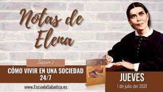 """Notas de Elena   Jueves 1 de julio del 2021   """"Errante y extranjero""""   Escuela Sabática"""