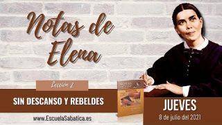 Notas de Elena   Jueves 8 de julio del 2021   Fe versus presunción   Escuela Sabática