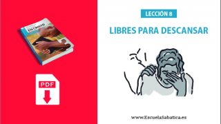 PDF   Lección 8   Libres para descansar   Escuela Sabática