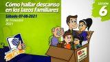 Lección 6 | Cómo hallar descanso en los lazos familiares | Escuela Sabática LIKE