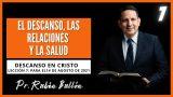 Lección 7 | El descanso, las relaciones y la salud | Escuela Sabática Pr. Rubén Bullón