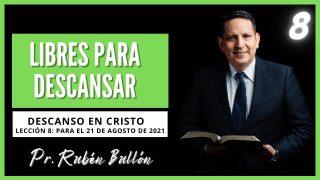 Lección 8 | Libres para descansar | Escuela Sabática Pr. Rubén Bullón