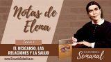 Notas de Elena | Lección 7 | El descanso, las relaciones y la salud | Escuela Sabática Semanal
