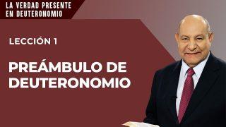 Comentario | Lección 1 | Preámbulo de Deuteronomio | Escuela Sabática Pr. Alejandro Bullón