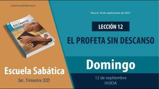 Escuela Sabática | Domingo 12 de septiembre del 2021 | Huida | Lección Adultos