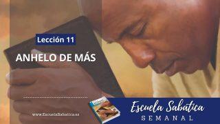 Escuela Sabática | Lección 11 | Anhelo de más | Lección Semanal