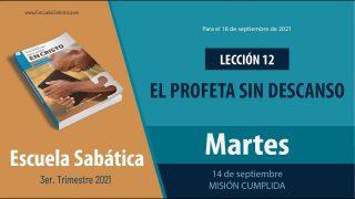 Escuela Sabática | Martes 14 de septiembre del 2021 | Misión cumplida | Lección Adultos
