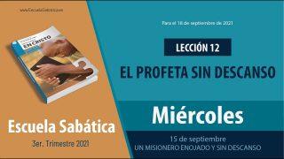 Escuela Sabática | Miércoles 15 de septiembre del 2021 | Un misionero enojado y sin descanso | Lección Adultos
