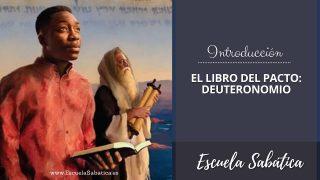 INTRODUCCIÓN Escuela Sabática | El libro del Pacto: Deuteronomio | 4to. trimestre 2021
