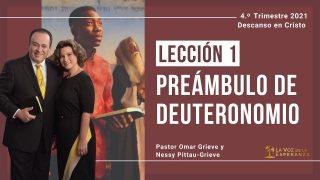 Lección 1 | Preámbulo de Deuteronomio | Escuela Sabática Pr. Omar Grieve