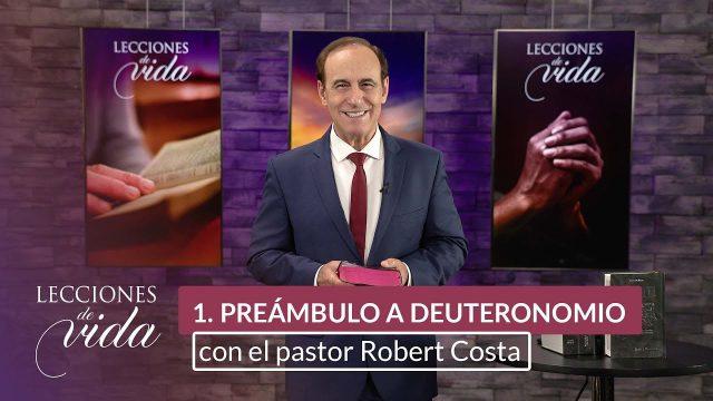 Lección 1 | Preámbulo de Deuteronomio | Escuela Sabática Lecciones de Vida