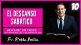 Lección 10 | El descanso sabático | Escuela Sabática Pr. Rubén Bullón