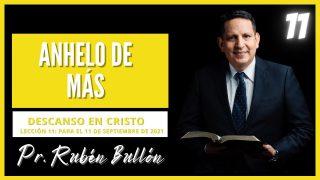Lección 11 | Anhelo de más | Escuela Sabática Pr. Rubén Bullón