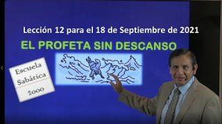 Lección 12 | El profeta sin descanso | Escuela Sabática 2000
