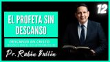 Lección 12 | El profeta sin descanso | Escuela Sabática Pr. Rubén Bullón