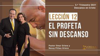 Lección 12 | El profeta sin descanso | Escuela Sabática Pr. Omar Grieve